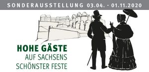 "Special exhibition ""Important Guests at Saxony's most Beautiful Fortress"""